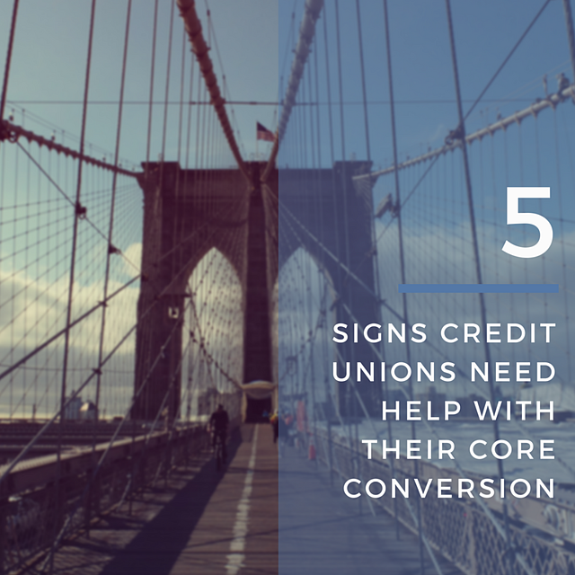 5_signs_credit_unions_need_help_core_conversion.png