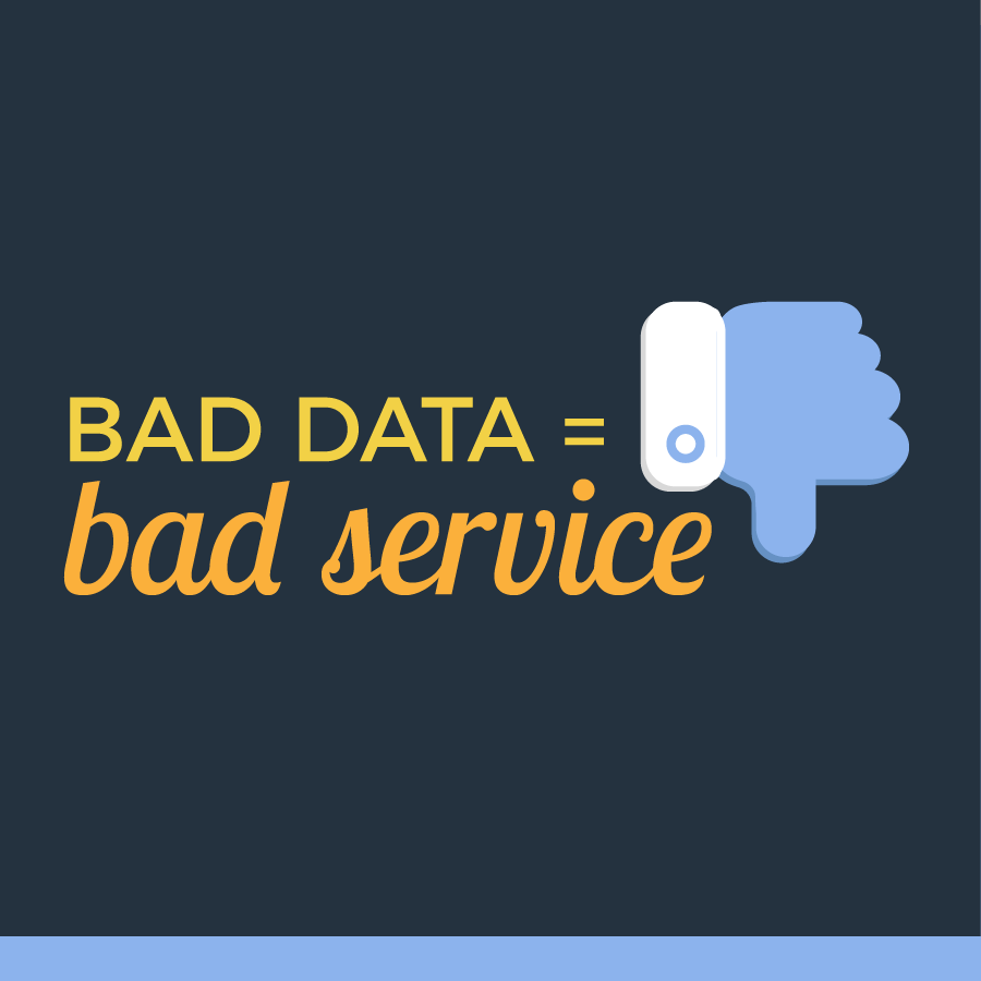 bad data is bad service