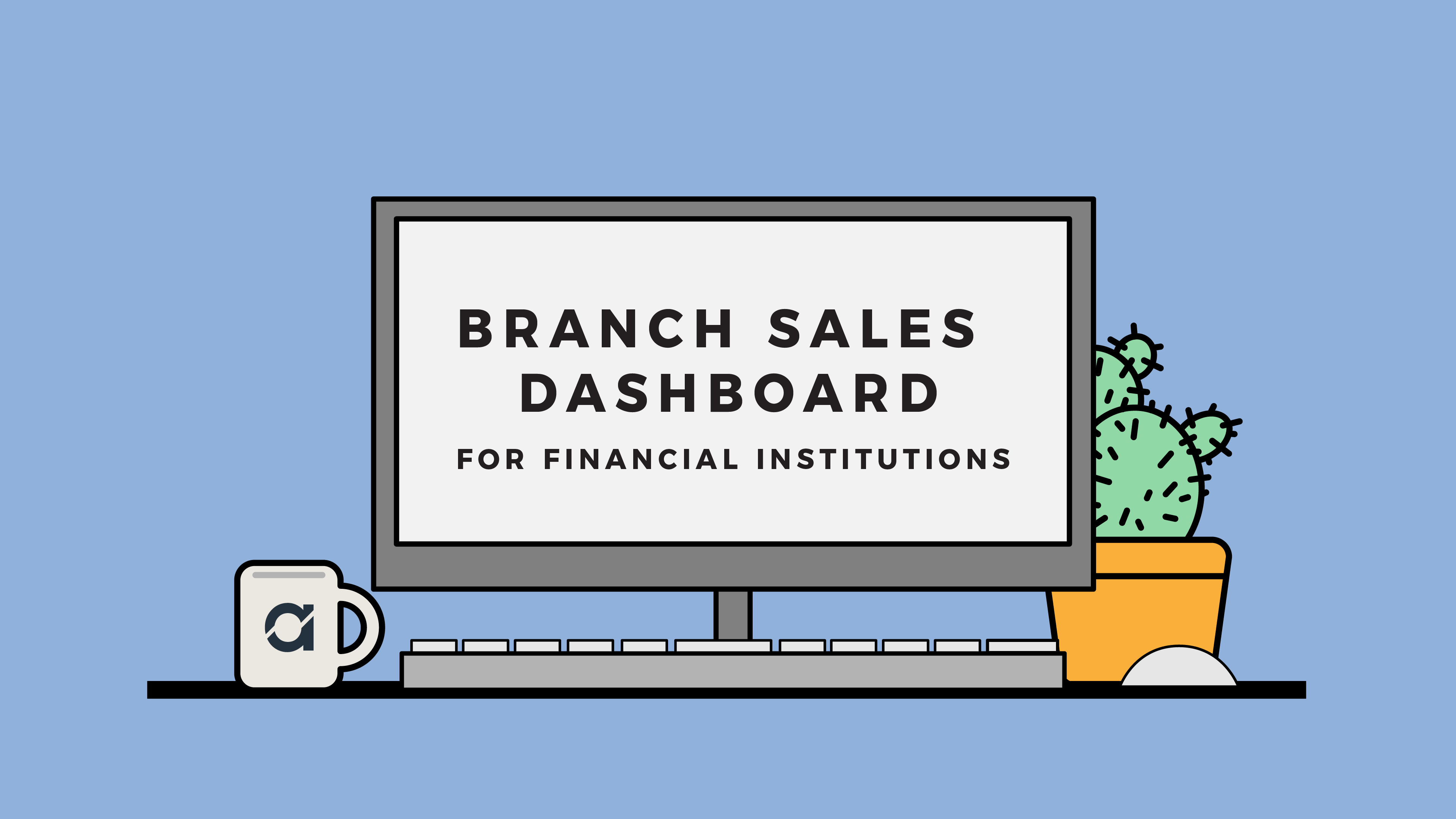branch sales dashboard for financial institutions