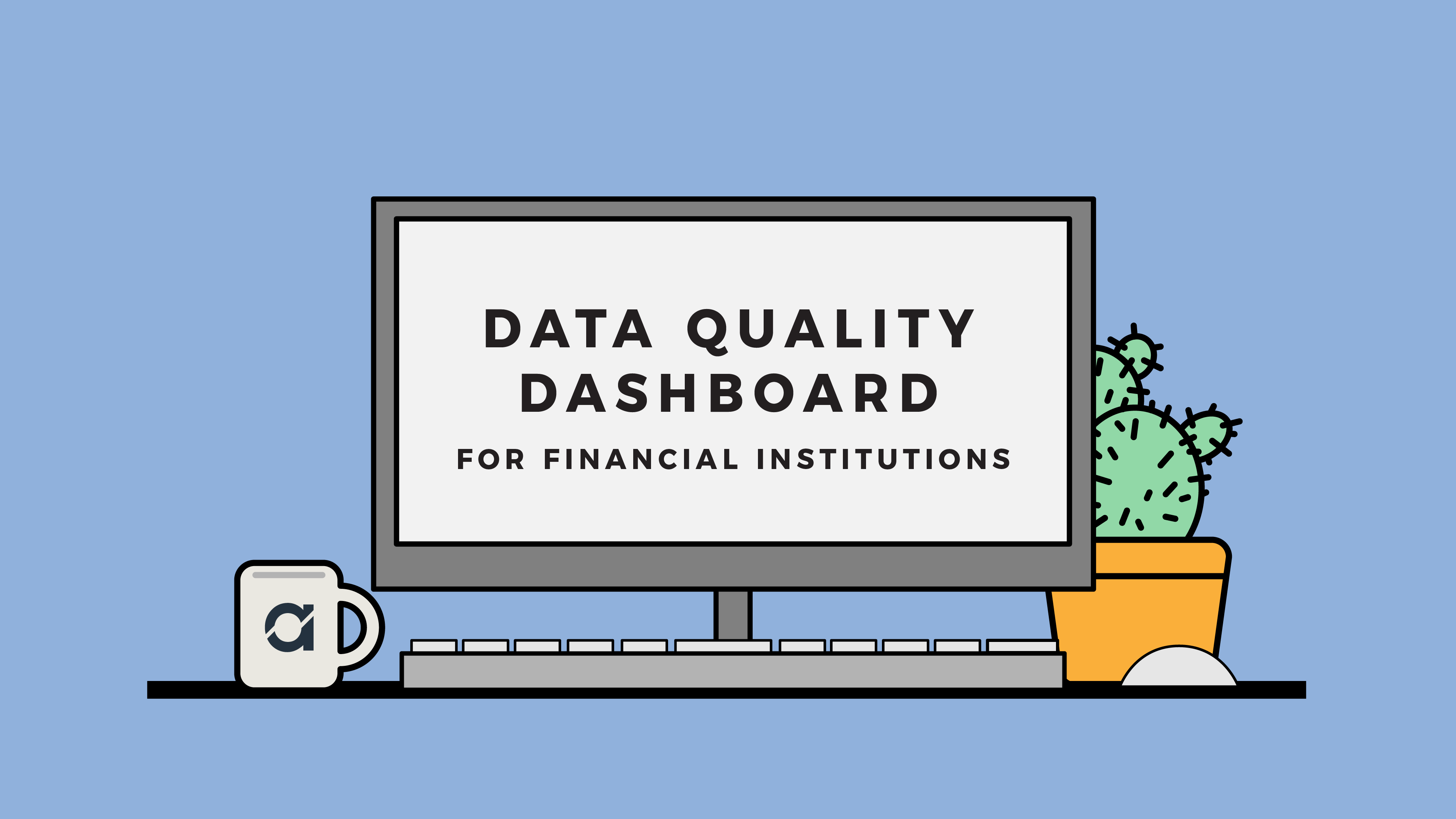 data quality dashboard for financial institutions