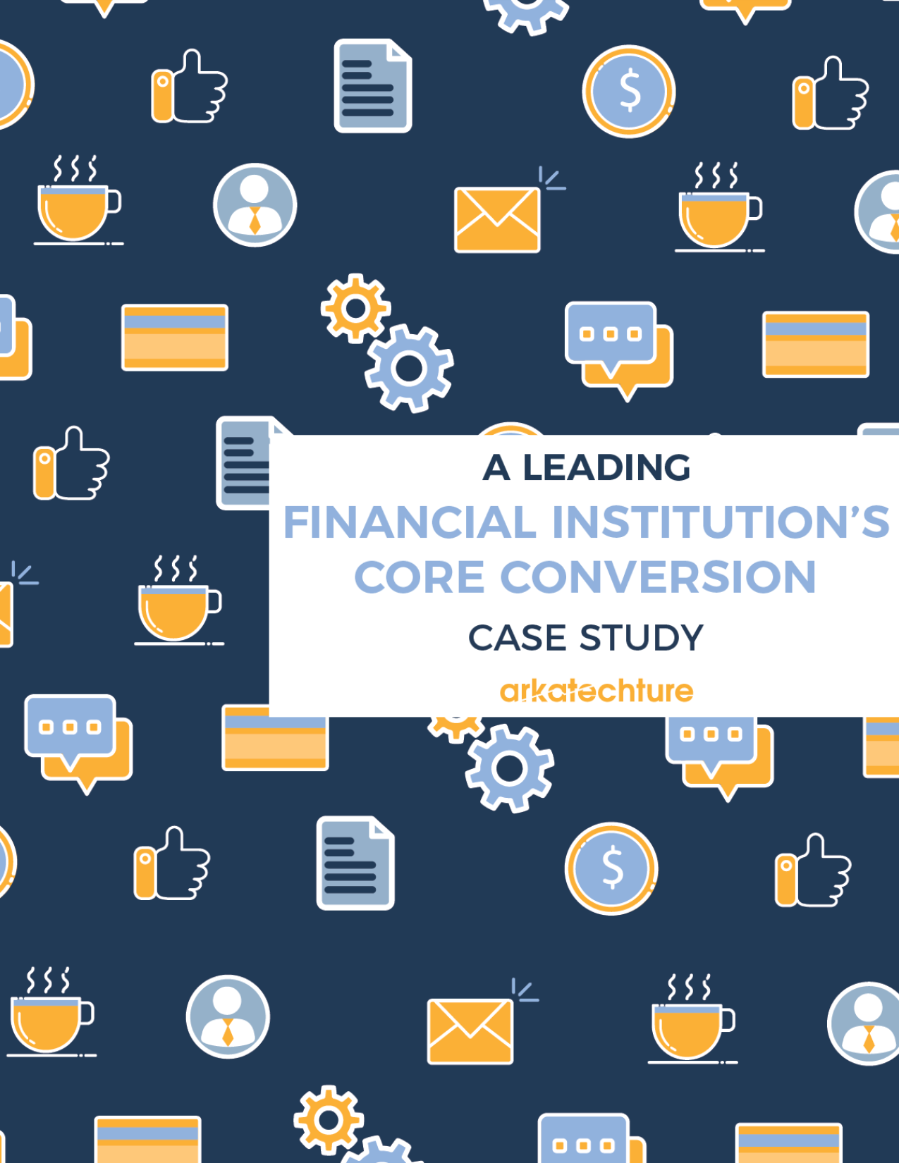 a leading financial institution core conversion case study