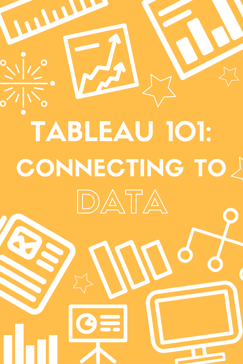 Tableau 101: Connecting To Data