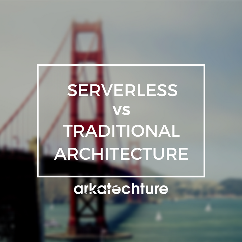 Serverless vs Traditional Architecture