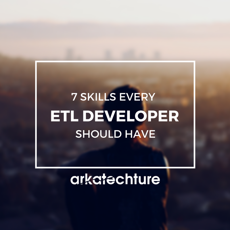 7 Skills Every ETL Developer Should Have