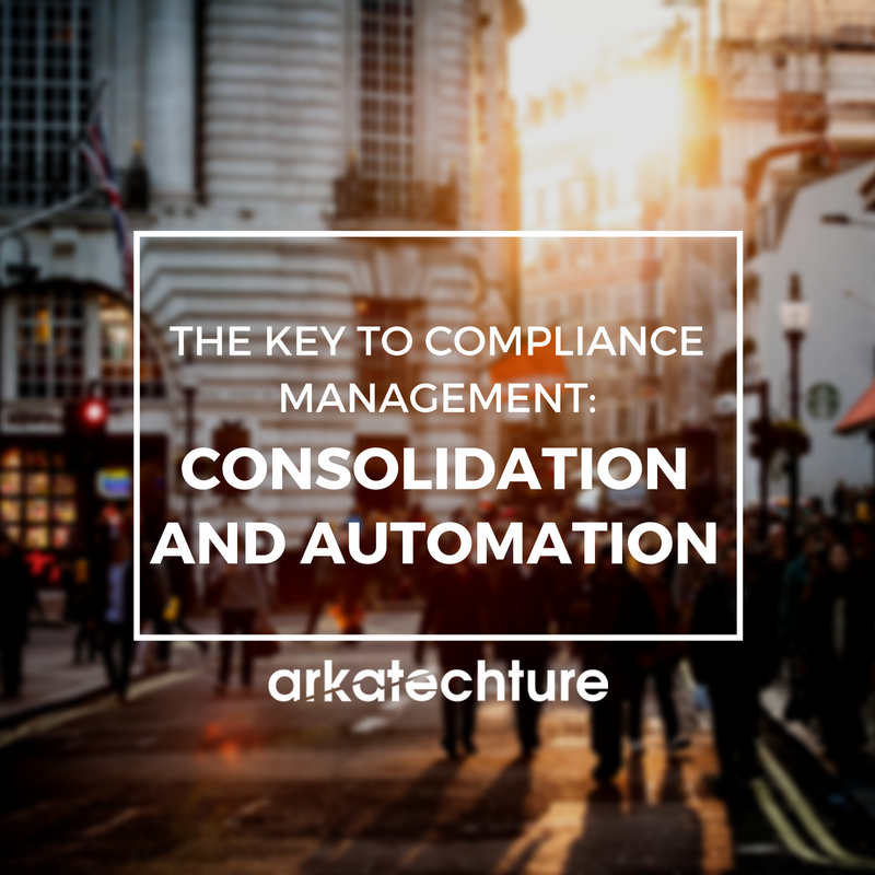 The Key To Compliance Management: Consolidation and Automation