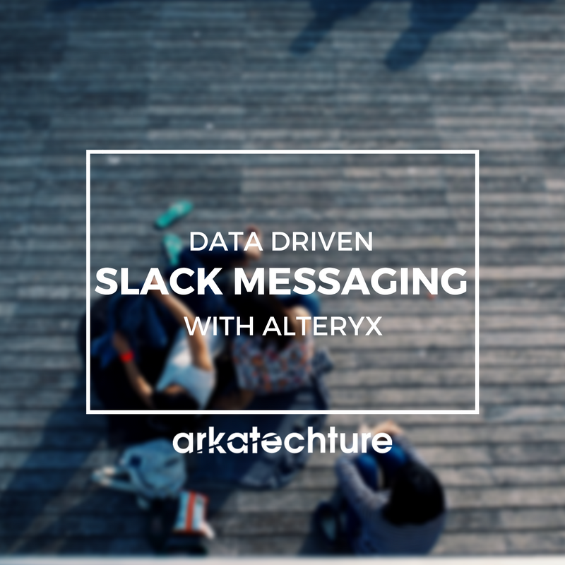 Data Driven Slack Messaging with Alteryx