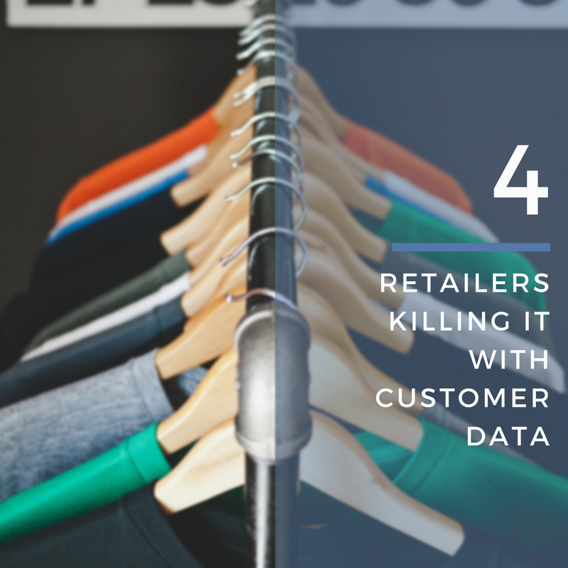 4 Retailers Killing It With Customer Data