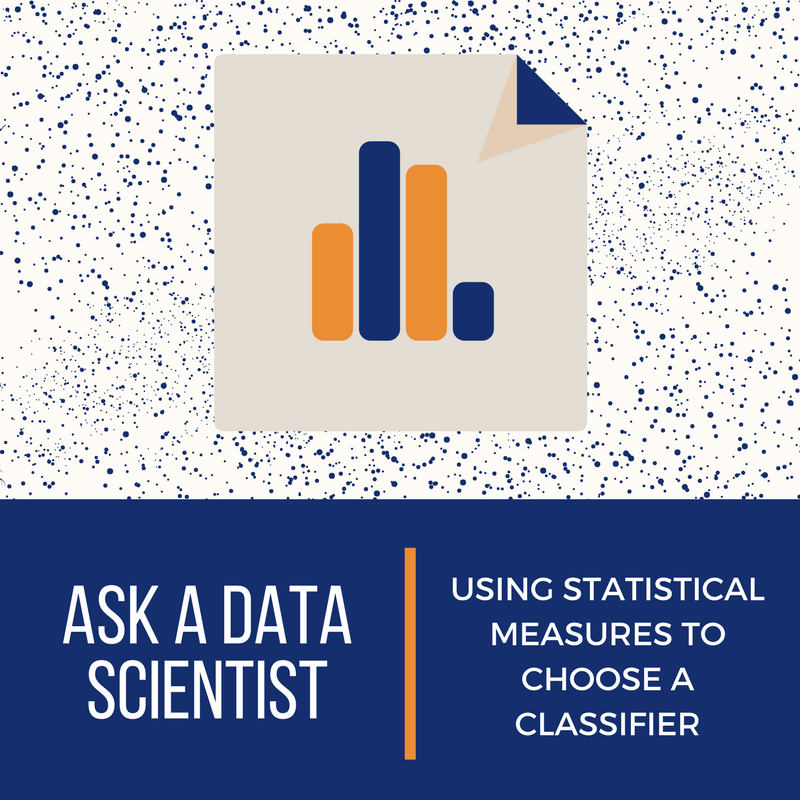 Ask A Data Scientist: Using Statistical Measures To Choose A Classifier