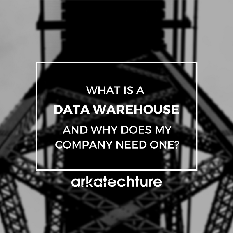 What Is A Data Warehouse And Why Does My Company Need One?