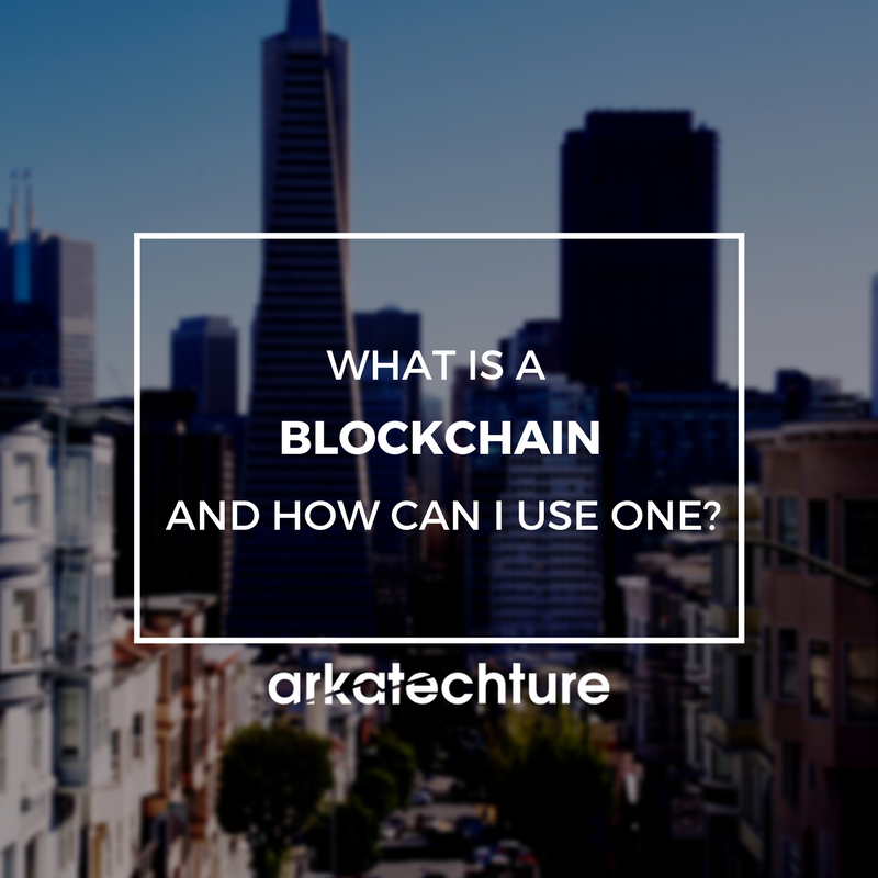 What Is A Blockchain and How Do I Use One?