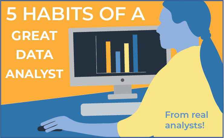 5 Habits of a Great Data Analyst